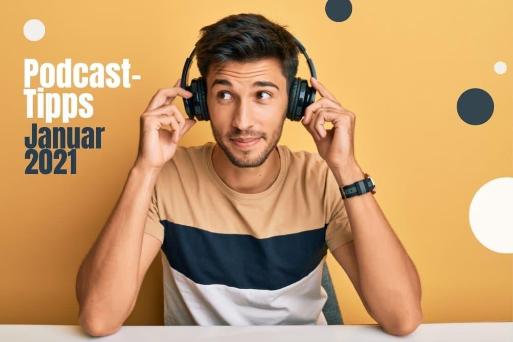 Podcast-Tipps: Unsere Empfehlungen für Januar 2021