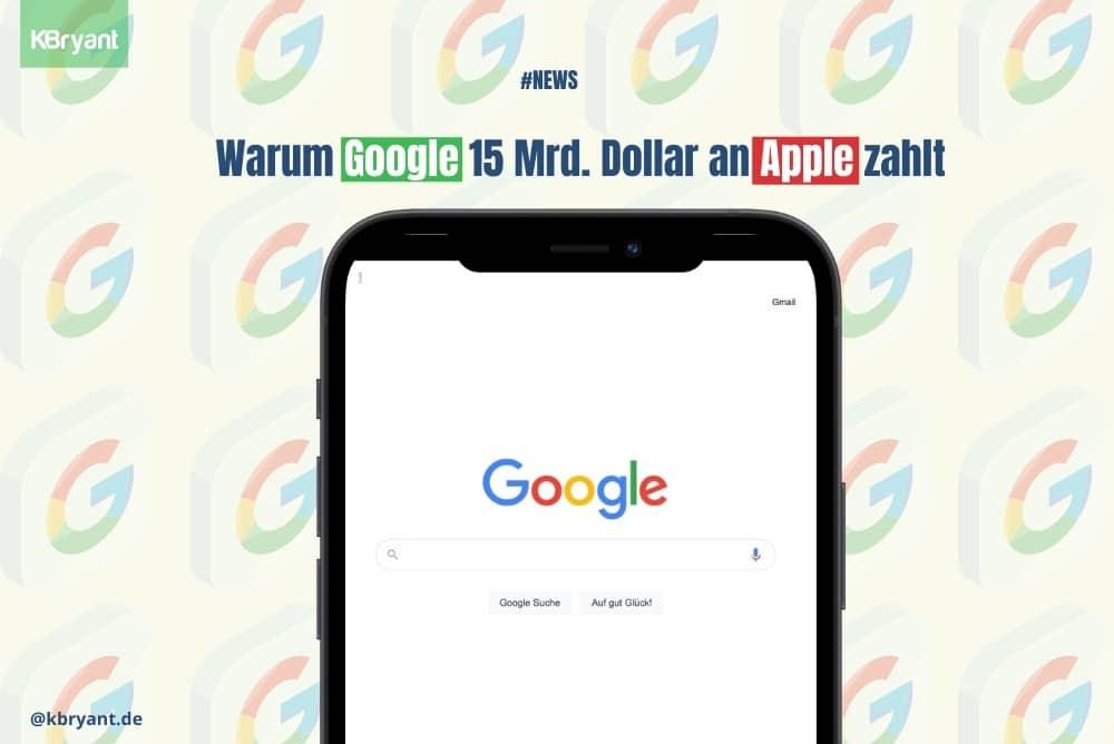 Warum Google 15 Milliarden Dollar an Apple zahlt